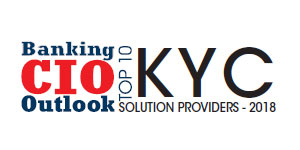 Top 10 KYC Solution Provider - 2018